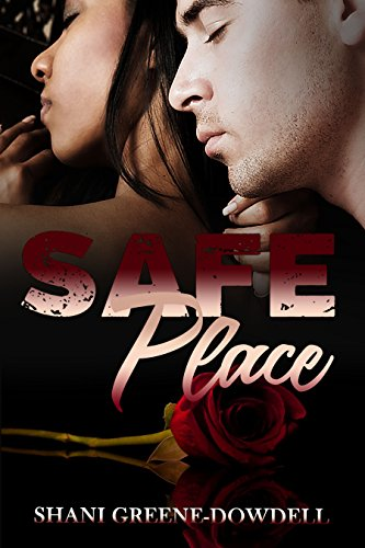 Safe Place Series: A BWWM Small Town Romance (Dangerous Bonds Book 2)  Shani Greene-Dowdell