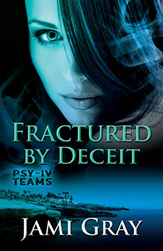 Fractured by Deceit: PSY-IV Teams Book 4  Jami Gray