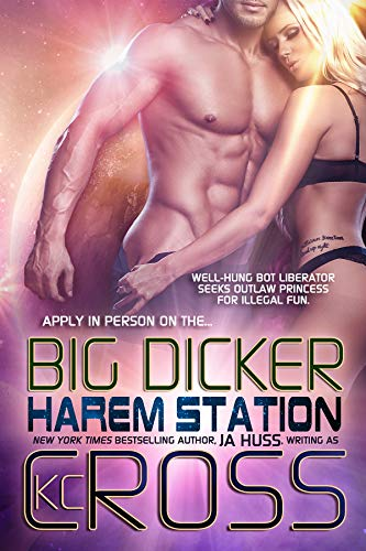 Big Dicker: Sci-Fi Alien Romance (Harem Station Book 3)  JA Huss