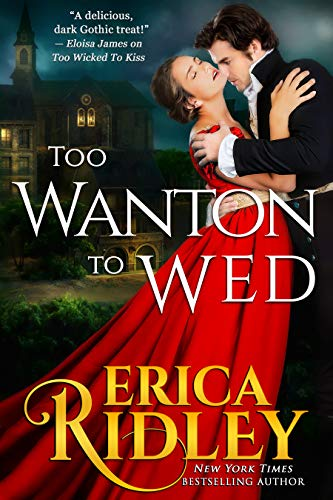 Too Wanton to Wed (Gothic Love Stories Book 4)  Erica Ridley