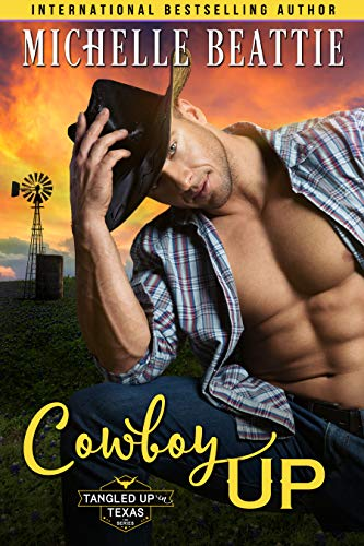 Cowboy Up (Tangled Up in Texas Book 1)  Michelle Beattie