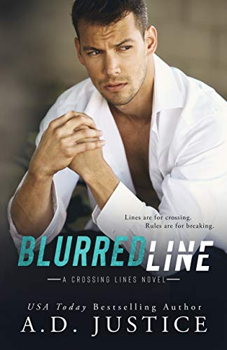 Blurred Line (Crossing Lines Book 2)  A.D. Justice