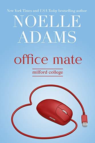 Office Mate (Milford College Book 2)  Noelle Adams