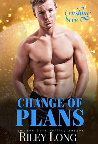Change of Plans: Crushing Series Book 1 Riley Long
