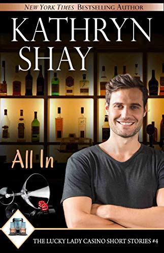 All In (The Lucky Lady Casino Short Stories Book 4)  Kathryn Shay