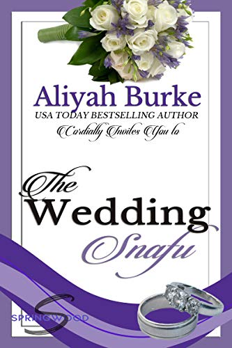 The Wedding Snafu (Springwood Book 4)  Aliyah Burke