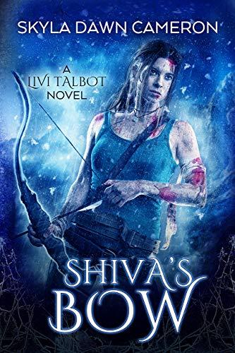 Shiva's Bow (Livi Talbot Book 4)  Skyla Dawn Cameron