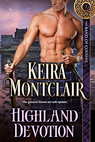 Highland Devotion (The Band of Cousins Book 7) Keira Montclair