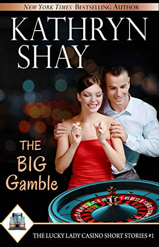 The Big Gamble (The Lucky Lady Casino Short Stories Book 1)   Kathryn Shay