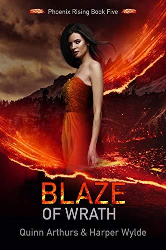 Blaze of Wrath (Phoenix Rising Book 5)  Harper Wylde & Quinn Arthurs