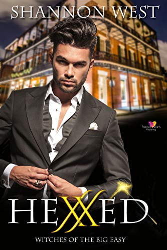 Hexxed (Witches of the Big Easy Book 1) Shannon West