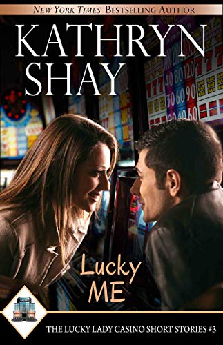 Lucky Me (The Lucky Lady Casino Short Stories Book 3)  Kathryn Shay