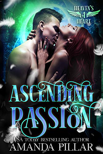 Ascending Passion (Heaven's Heart Book 4)  Amanda Pillar