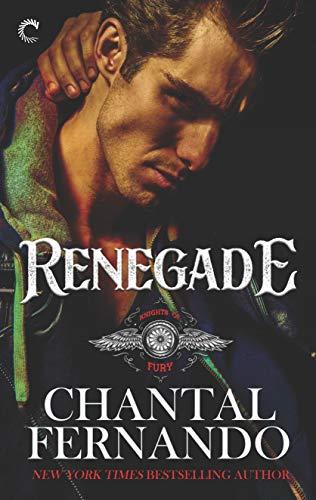 Renegade (Knights of Fury Book 2) Chantal Fernando