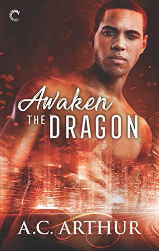 Awaken the Dragon (The Legion Book 1) A.C. Arthur
