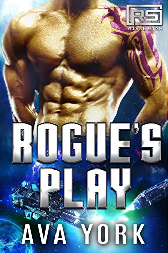 Rogue's Play: A Science Fiction Alien Romance (Rogue Star Book 8)  Ava York