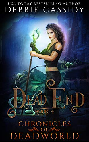 Dead End (Chronicles of Deadworld Book 4)  Debbie Cassidy