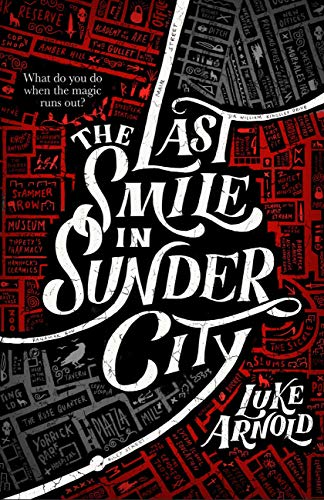 The Last Smile in Sunder City (The Fetch Phillips Archives (1))  Luke Arnold