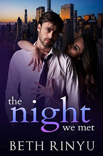The Night We Met  Beth Rinyu