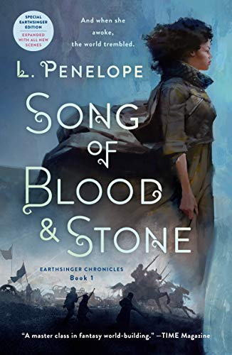 Song of Blood & Stone: Earthsinger Chronicles, Book One- REISSUE (NEW COVER)  L. Penelope