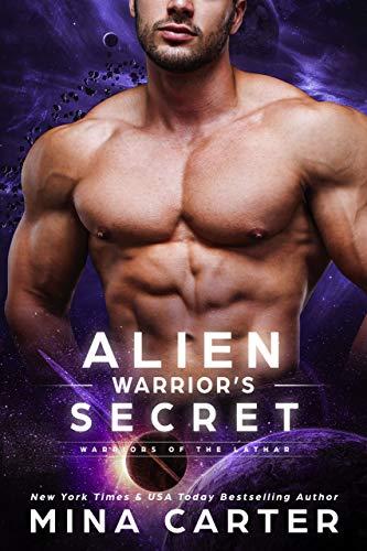 Alien Warrior's Secret (Warriors of the Lathar Book 9)  Mina Carter