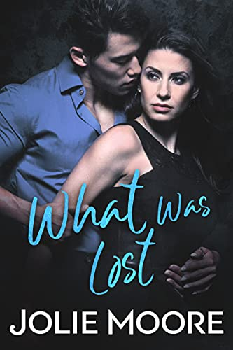 What Was Lost (Undeniable Book 2)  Jolie Moore