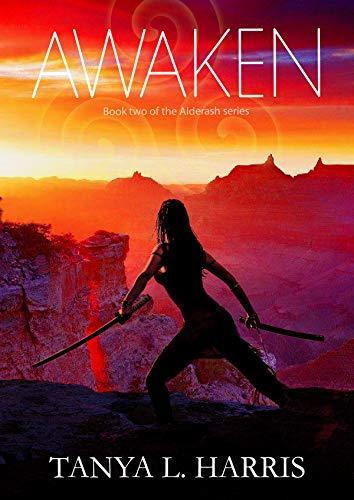 Awaken: Book two of the Alderash Series  Tanya L. Harris