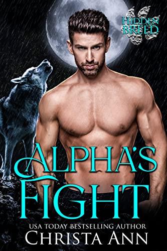 Alpha's Fight (Hidden Breed Book 1)  Christa Ann