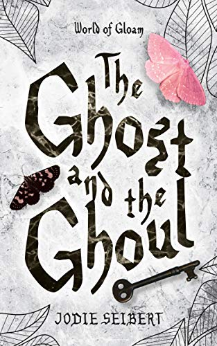 The Ghost and the Ghoul (World of Gloam Book 1)   Jodie Seibert