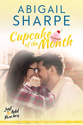 Cupcake of the Month (Just Add Peaches Book 2) Abigail Sharpe