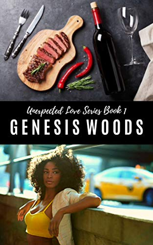 The Way To His Heart (Unexpected Love Book 1)  Genesis Woods