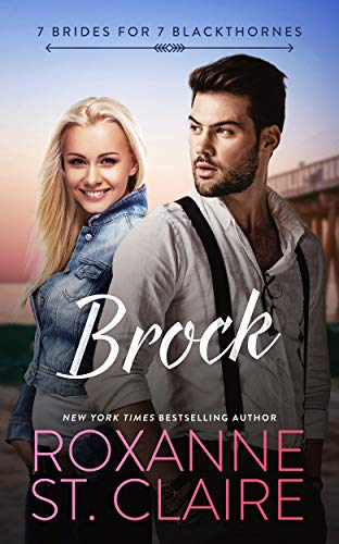BROCK (7 Brides for 7 Blackthornes Book 5) Roxanne St. Claire