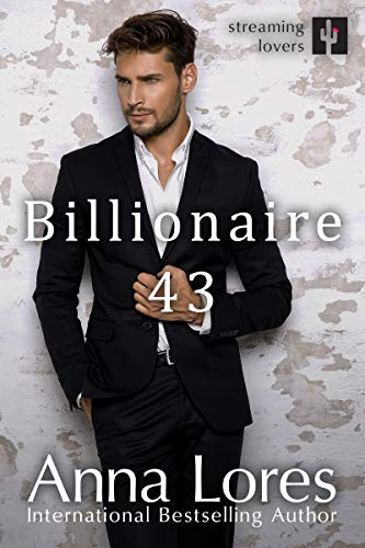 Billionaire 43 (Streaming Lovers Book 2)   Anna Lores