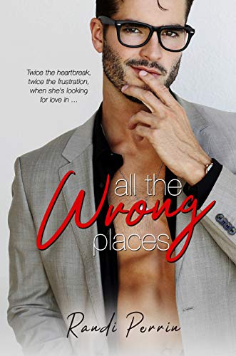 All the Wrong Places  Randi Perrin