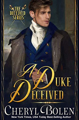 A Duke Deceived (The Deceived Series Book 1) Cheryl Bolen