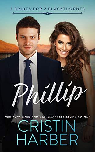 Phillip (7 Brides for 7 Blackthornes Book 4)  Cristin Harber