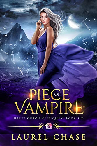 Piece of Vampire: A Fantasy Romance (Haret Chronicles: Qilin Book 6)  Laurel Chase