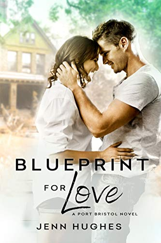 Blueprint for Love (A Port Bristol Novel)  Jenn Hughes