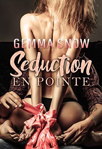 Seduction en Pointe (The Full Swing Series Book 1)  Gemma Snow