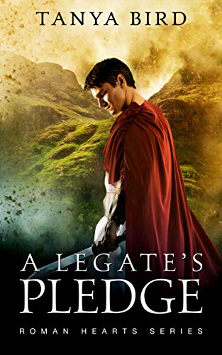 A Legate's Pledge (Roman Hearts Book 3)  Tanya Bird