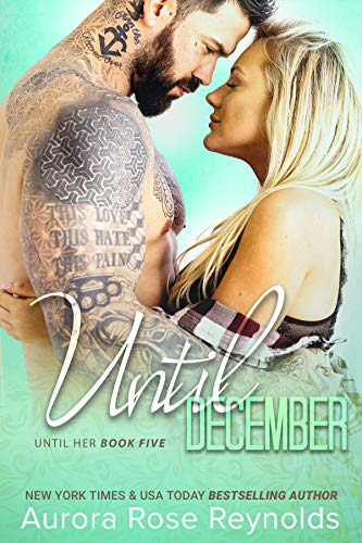 Until December: Until Her/ Until Him  Aurora Rose Reynolds
