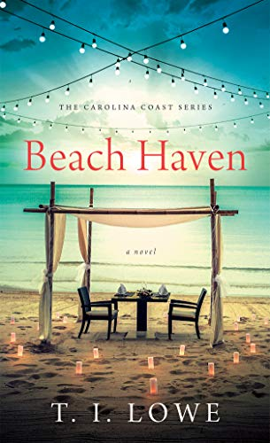 Beach Haven (The Carolina Coast Series)   T.I. Lowe