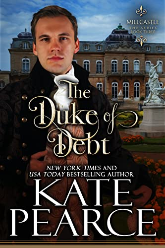 The Duke of Debt (Millcastle Book 3)  Kate Pearce