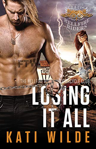 Losing It All (The Hellfire Riders Motorcycle Club)  Kati Wilde