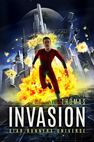 Invasion: A Star Runners Universe Novel  L.E. Thomas