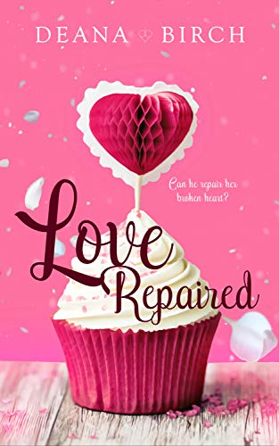 Love Repaired Deana Birch