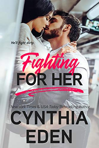 Fighting For Her (Wilde Ways Book 5)  Cynthia Eden