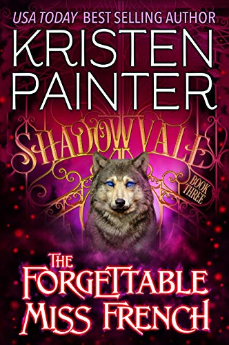 The Forgettable Miss French (Shadowvale Book 3)  Kristen Painter
