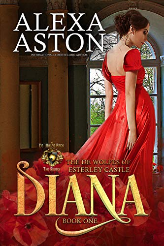 Diana (The de Wolfes of Esterley Castle Book 1)  Alexa Aston
