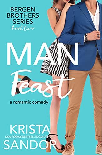 Man Feast (Bergen Brothers Book 2)  Krista Sandor